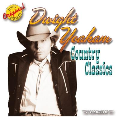 Dwight Yoakam Country Classics CD