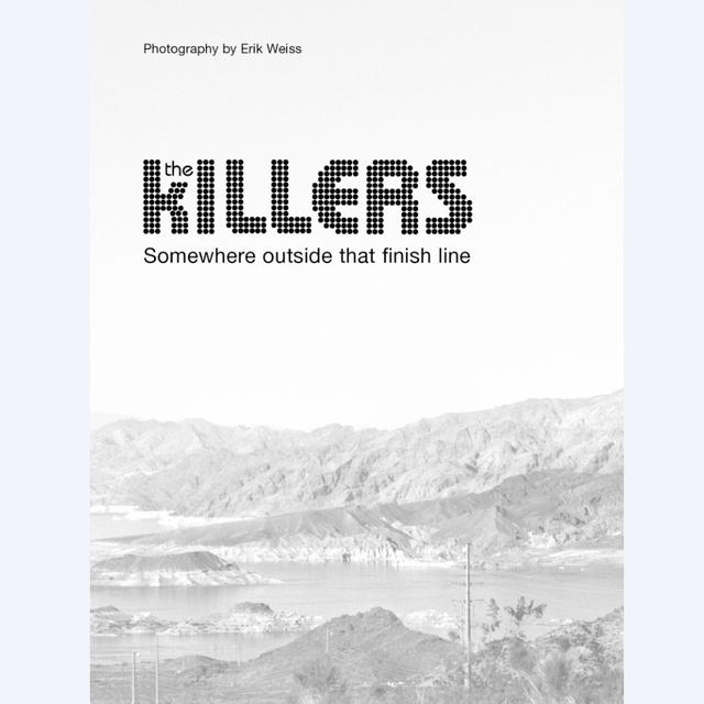 PRE-ORDER  -Signed by The Killers- Somewhere Outside That Finish Line Book
