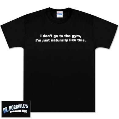 Dr. Horrible™ I Don't Go to the Gym T-Shirt