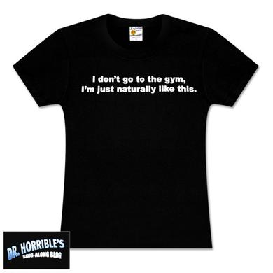 Dr. Horrible™ I Don't Go to the Gym Women's T-Shirt