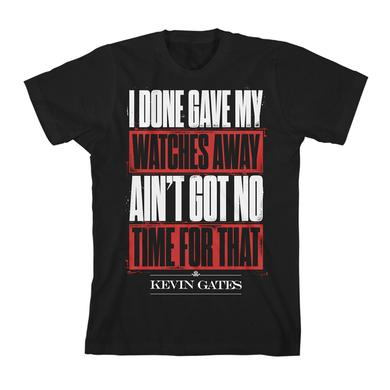 Kevin Gates Time for That T-Shirt