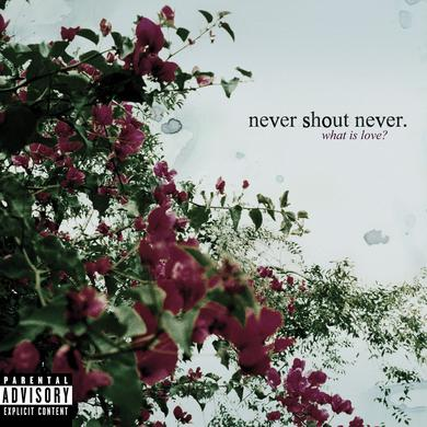 "Never Shout Never ""What Is Love?"" CD"