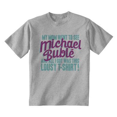 Michael Buble Lousy T-Shirt