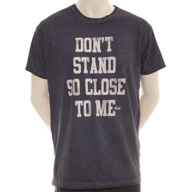 The Police Don't Stand So Close To Me T-Shirt