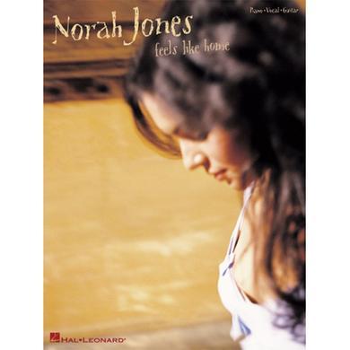 Norah Jones Feels Like Home Piano, Voice, & Guitar Songbook