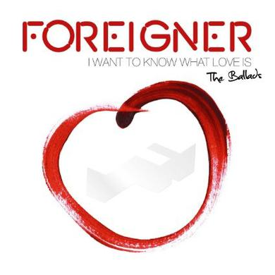 Foreigner I Want To Know What Love Is - The Ballads CD