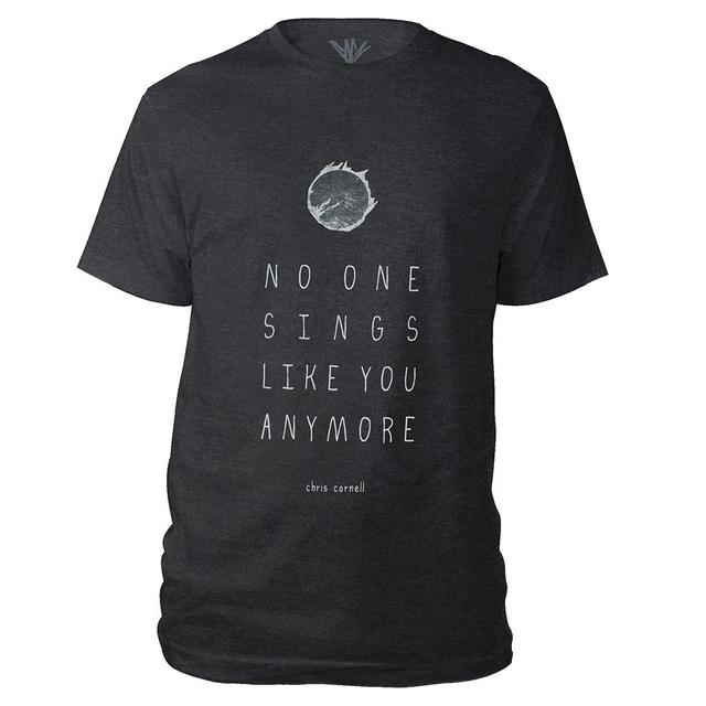 Chris Cornell No One Sings Like You T-shirt