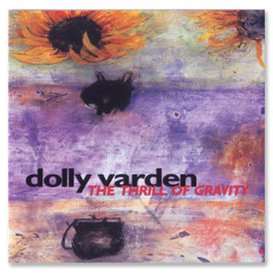 Evil Teen Records Dolly Varden - Thrill of Gravity CD