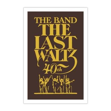 The Band THE LAST WALTZ 40TH ANNIVERSARY COMMEMORATIVE PRINT