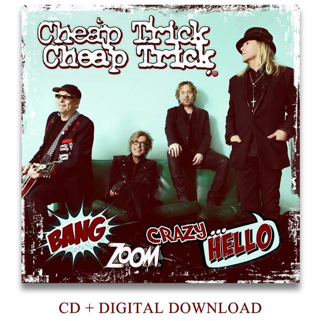 Cheap Trick Bang, Zoom. Crazy.... Hello - CD & Digital Download