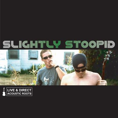 Slightly Stoopid Live & Direct: Acoustic Roots CD