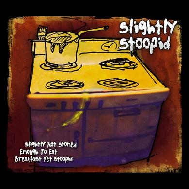 Slightly Stoopid Slightly Not Stoned Enough To Eat Breakfast Yet Stoopid CD