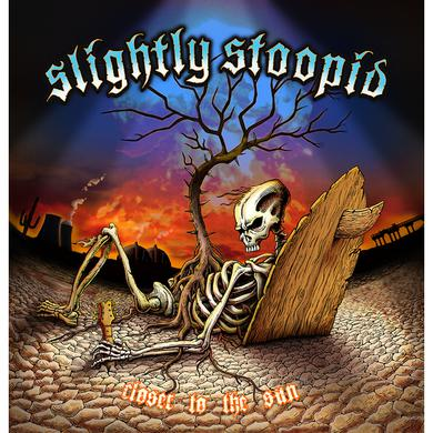 Slightly Stoopid Closer to the Sun Vinyl