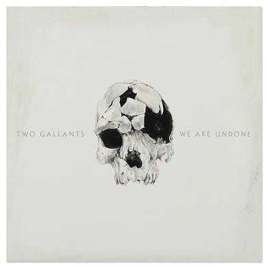 Two Gallants – We Are Undone CD