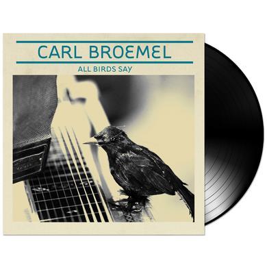 Carl Broemel – All Birds Sing LP (Vinyl)