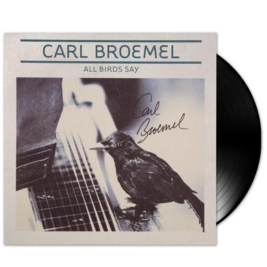 Carl Broemel - All Birds Say LP [Autographed] (Vinyl)
