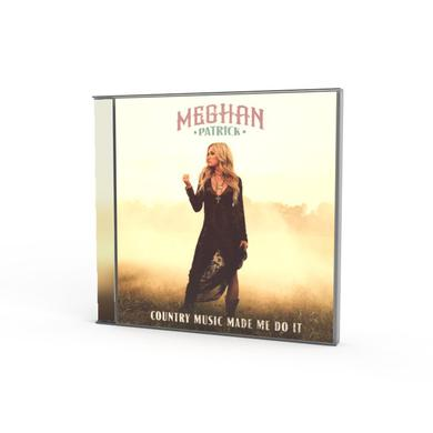 Meghan Patrick Country Music Made Me Do It CD