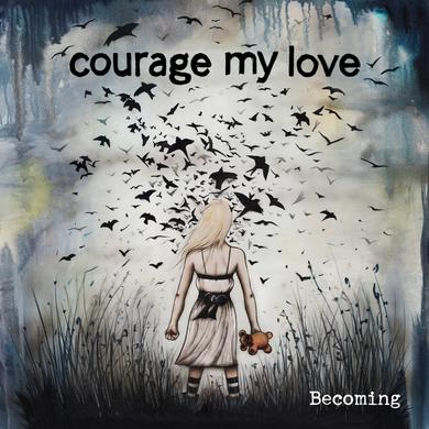 Courage My Love Becoming EP (Vinyl)