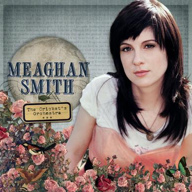 Meaghan Smith The Cricket's Orchestra (CD)