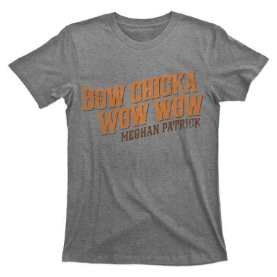 Meghan Patrick Bow Chicka Wow Wow T-Shirt