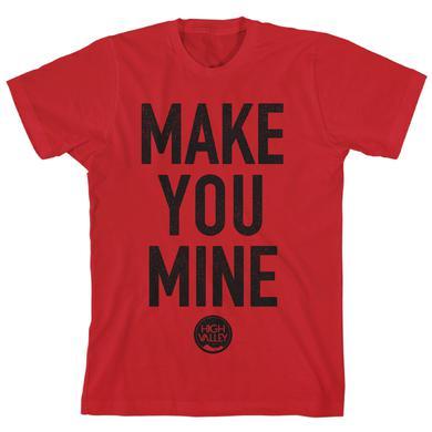 High Valley Make You Mine T-Shirt