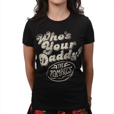 The Zombies Whos Your Daddy Ladies Tee