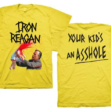 Iron Reagan Your Kids an Asshole Yellow T-Shirt