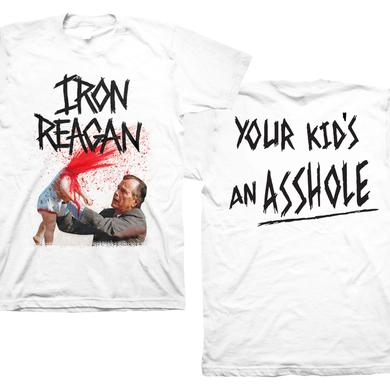 Iron Reagan Your Kids an Asshole White T-Shirt