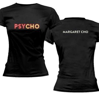 Margaret Cho Psycho Ladies Tee
