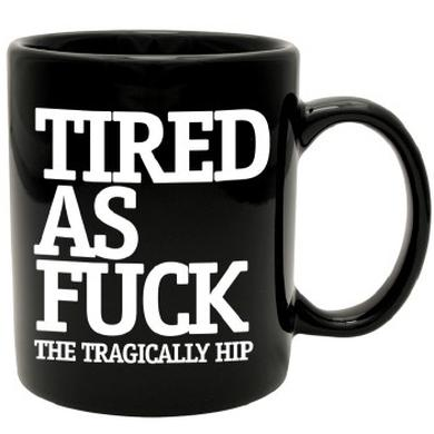 The Tragically Hip Mug