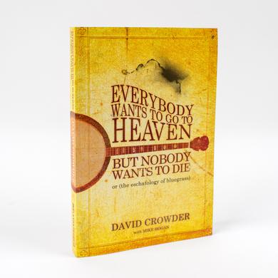 Crowder 'Everybody Wants to Go to Heaven, but Nobody Wants to Die: Or the Eschatology of Bluegrass' Book
