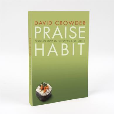 Crowder 'Praise Habit: Finding God in Sunsets and Sushi (Experiencing God)' Book