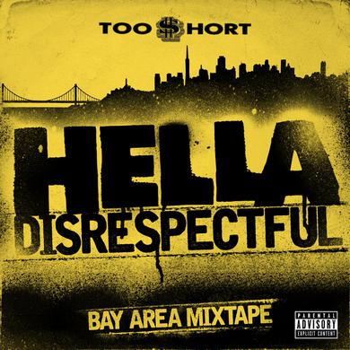 Too Short Too $hort - Bay Area Mixtape: Hella Disrespectful (CD)