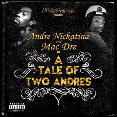 Andre Nickatina And Mac Dre - A Tale Of 2 Andres CD