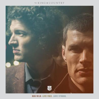 for KING & COUNTRY RUN WILD. LIVE FREE. LOVE STRONG. CD