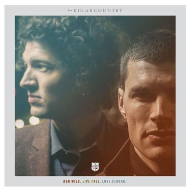 for KING & COUNTRY RUN WILD. LIVE FREE. LOVE STRONG. POSTER