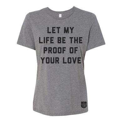 for KING & COUNTRY Let My Life Be The Proof Of Your Love Tee