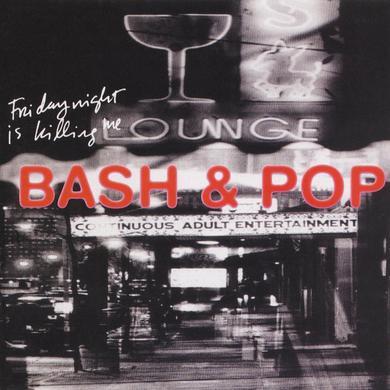 Bash & Pop FRIDAY NIGHT IS KILLING ME Vinyl Record