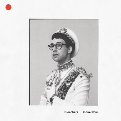 Bleachers GONE NOW Vinyl Record