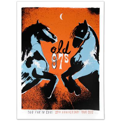 Old 97's Too Far to Care 15th Anniversary Lithograph