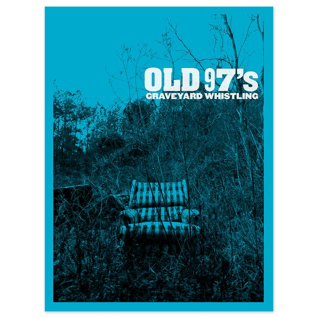 Old 97's Old 97's Graveyard Whistling Poster