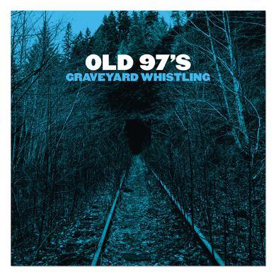 Old 97's Old 97's Graveyard Whistling PRE-ORDER - CD