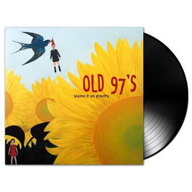 Old 97s - Blame It On Gravity LP (Vinyl)