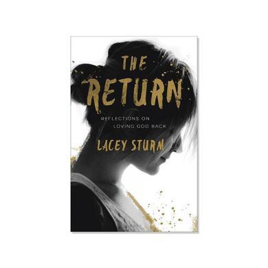 Lacey Sturm The Return - Reflections On Loving God Back (Book)