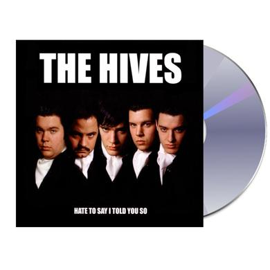The Hives Hate To Say I Told You So CD