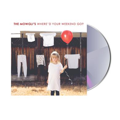 The Mowgli's Where'd Your Weekend Go CD