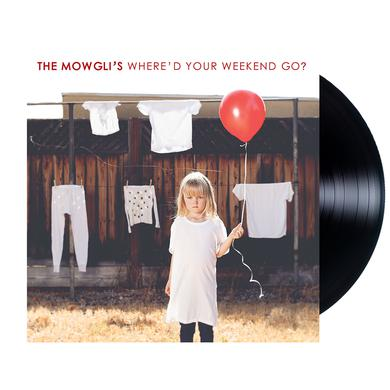 The Mowgli's Where'd Your Weekend Go Vinyl