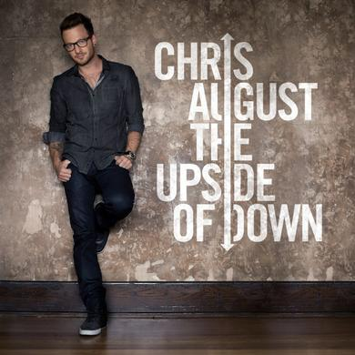 Chris August THE UPSIDE OF DOWN CD