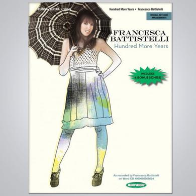 Francesca Battistelli Hundred More Years Songbook