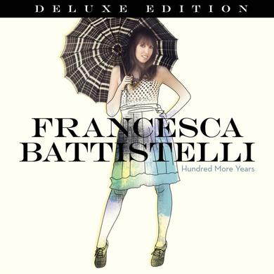 Francesca Battistelli Hundred More Years Deluxe